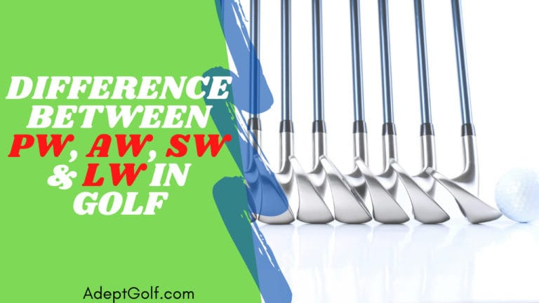 What's the Difference Between PW, AW, SW & LW in Golf?