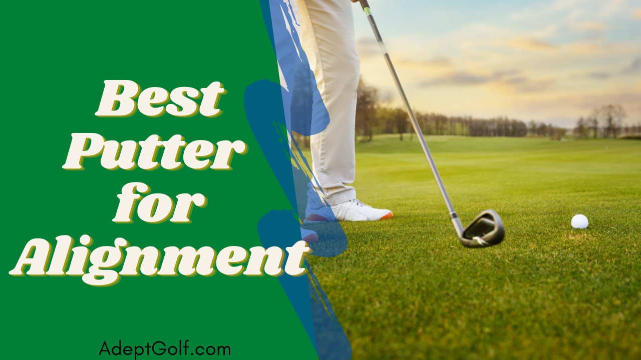 Best Putter for Alignment