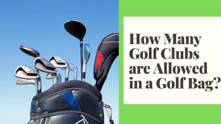 How Many Golf Clubs are Allowed in a Golf Bag?
