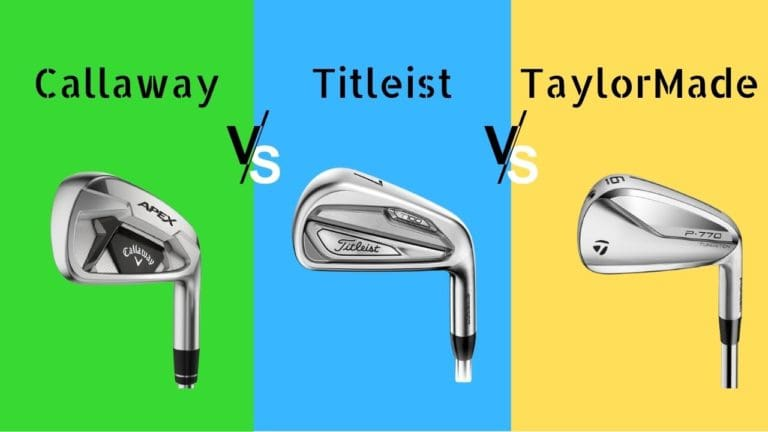Callaway vs Titleist vs TaylorMade – Who Makes the Best Golf Irons?