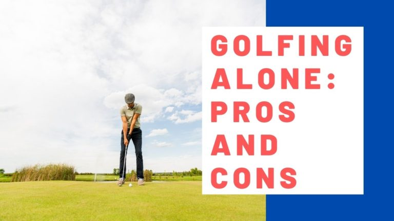 Golfing Alone: Pros and Cons