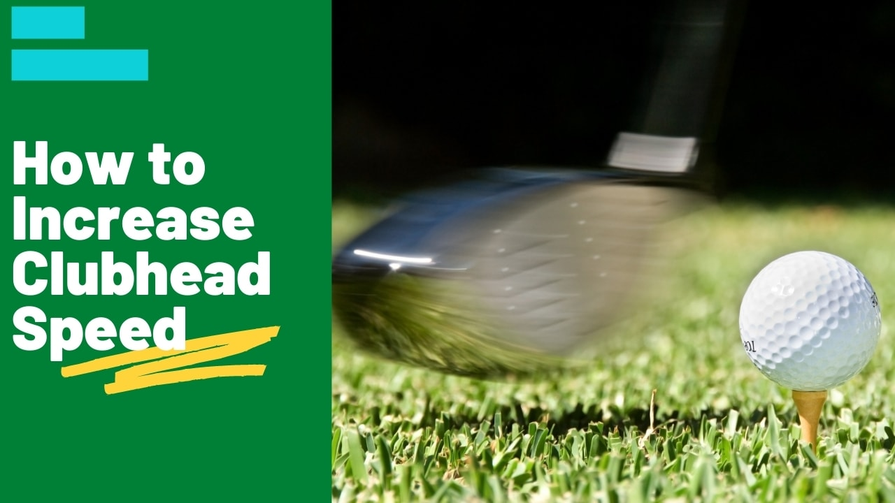 How to Increase Clubhead Speed