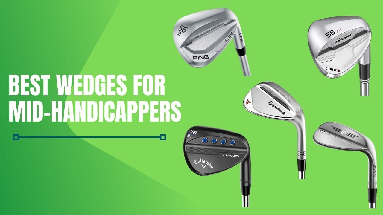 Best Wedges for Mid-Handicappers
