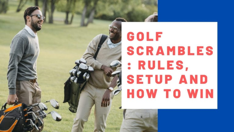 Golf Scrambles: Rules, Setup and How to Win
