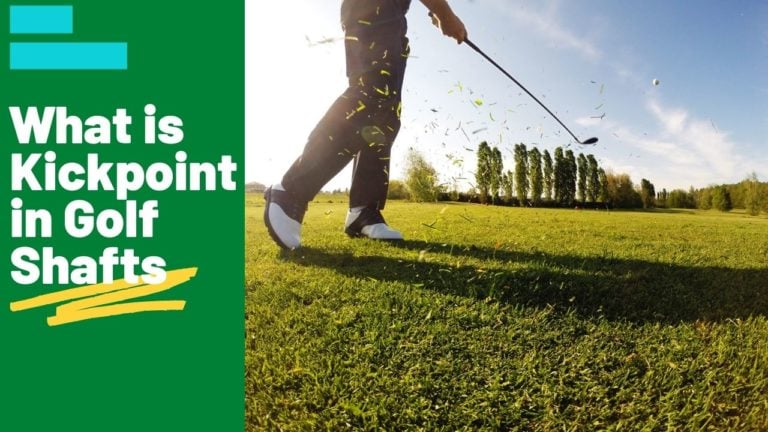 What is Kickpoint in Golf Shafts, and How it Affects Shots