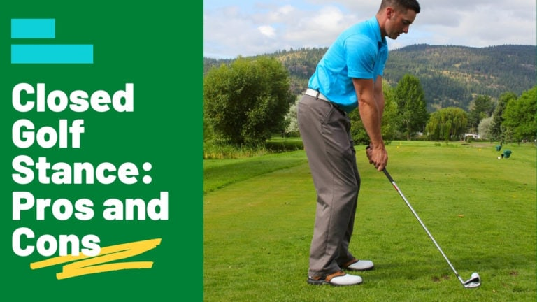Closed Golf Stance: Pros and Cons