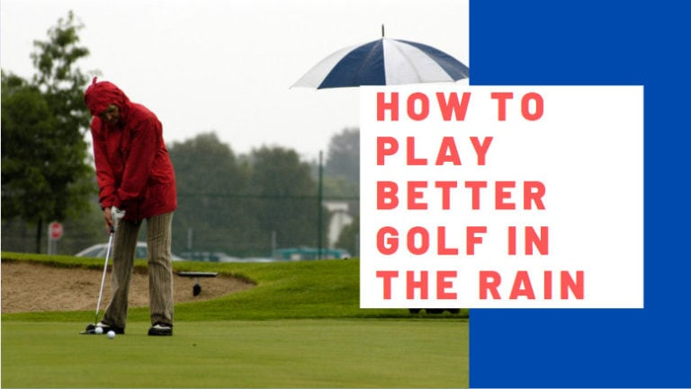 How to Play Better Golf in the Rain?