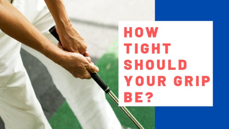 Golf Grip Guide: How Tight Should Your Grip Be?