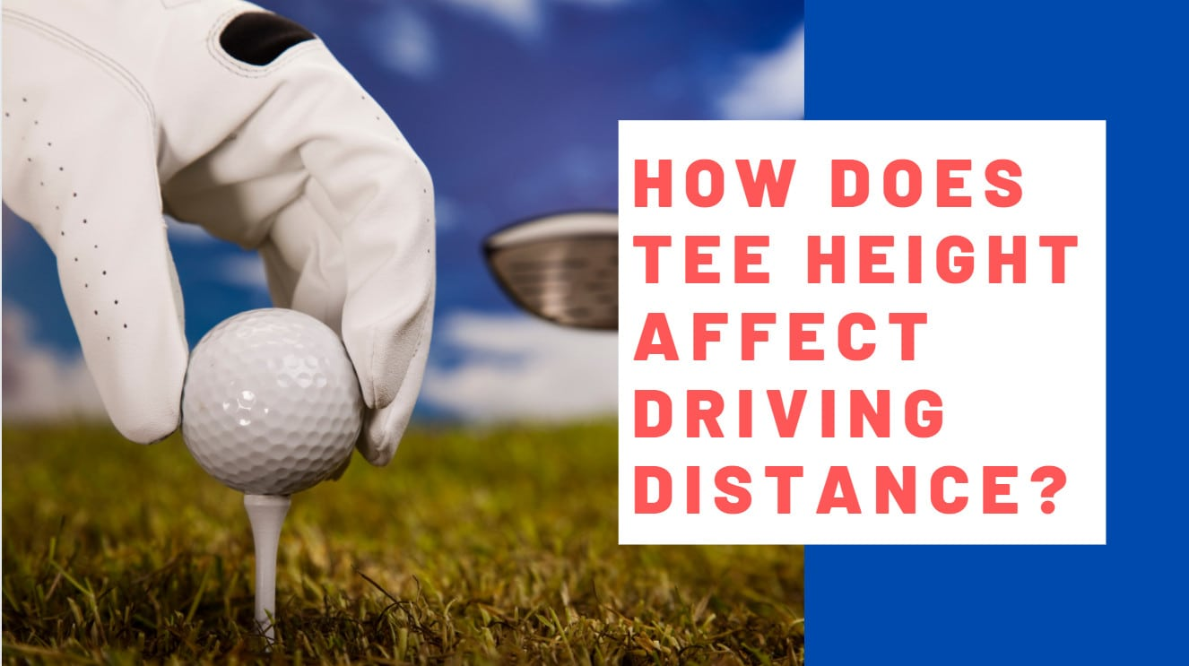 How Does Tee Height Affect Driving Distance?